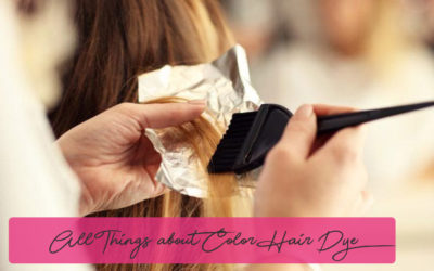 All Things about Color Hair Dye